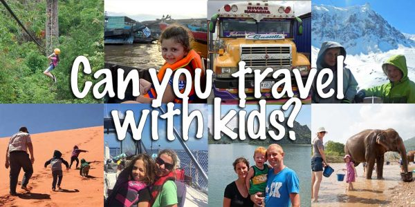Yes, you can still travel when you have kids!