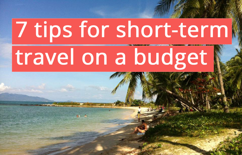 FlipFlopGlobetrotters.com - 7 tips for short term travel on a budget