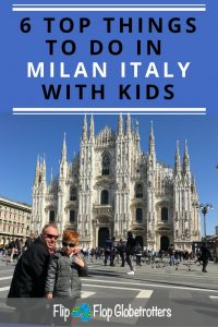 FlipFlopGlobetrotters.com - 6 top things to do in Milan Italy with kids