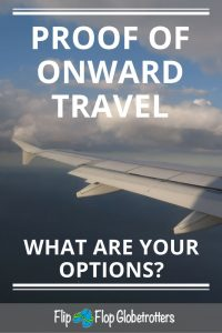 FlipFlopGlobetrotters.com - blog: how to provide proof of onward travel
