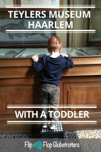 FlipFlopGlobetrotters.com - Blog: Teylers Museum with a toddler