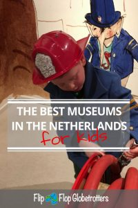 FlipFlopGlobetrotters.com - Best museums in The Netherlands for kids