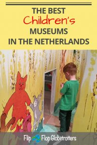 FlipFlopGlobetrotters.com - Top 10 children's museums in The Netherlands
