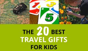 FlipFlopGlobetrotters.com - 20 best travel gift ideas for kids