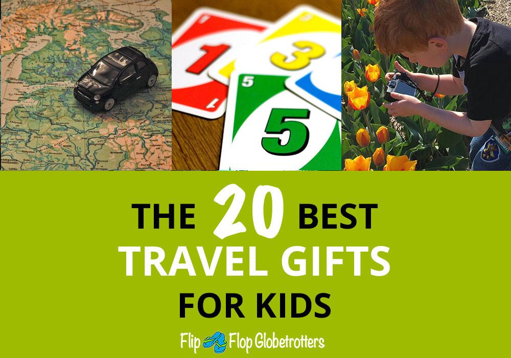 FlipFlopGlobetrotters.com - 20 best travel gift ideas for kids