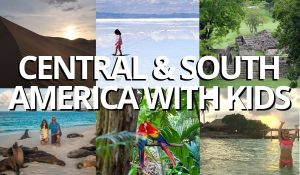 FlipFlopGlobetrotters - Best of Central and South America with kids