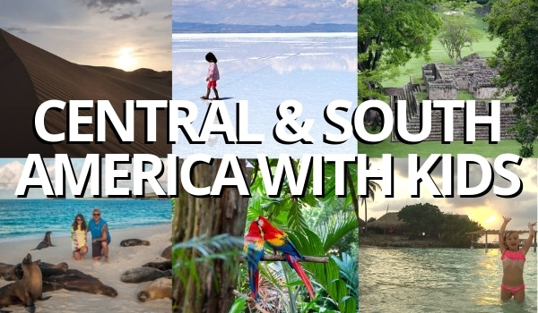Best of Central and South America for families